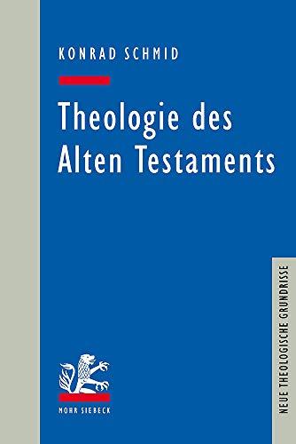 Theologie des Alten Testaments (Neue Theologische Grundrisse)