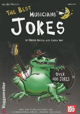 [THE BEST MUSICIANS' JOKES BY (AUTHOR)KASSEL, BRUNO]THE BEST MUSICIANS' JOKES[PAPERBACK]10-01-2005