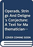 Operads, Strings And Deligne's Conjecture: A Text For Mathematicians And Physicists (Advanced Series in Mathematical Physics) - Ralph M. Kaufmann