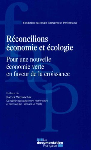 Réconcilions économie et écologie - Pour une nouvelle économie verte en faveur de la croissance de Patrick Widloecher (Préface), Collectif (11 mars 2015) Broché