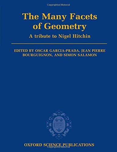 The Many Facets of Geometry: A Tribute to Nigel Hitchin (Oxford Science Publications)