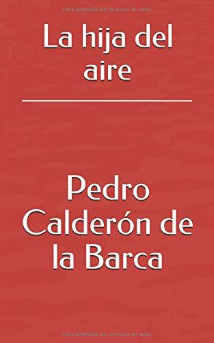 La hija del aire por Pedro Calderón de la Barca