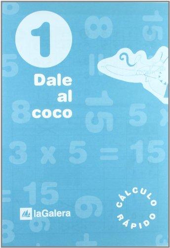 Dale al coco - Cuaderno de cálculo rápido 1 por Vv.Aa.