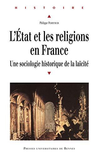 L'État et les religions en France: Une sociologie historique de la laïcité (Histoire) par Philippe Portier
