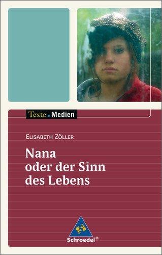 Texte.Medien: Elisabeth Zöller: Nana oder der Sinn des Lebens: Textausgabe mit Materialien by Annett Giermann (2006-02-09)