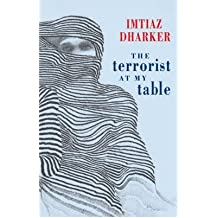 [(The Terrorist at My Table)] [ By (author) Imtiaz Dharker ] [September, 2006]