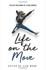 Life on the Move: The Ups and Downs of Living Abroad Paperback