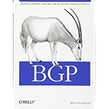 BGP: Building Reliable Networks with the Border Gateway Protocol (Classique Us)
