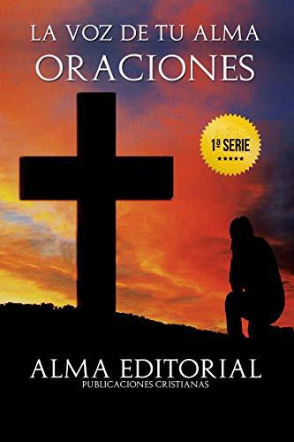 LA VOZ DE TU ALMA - ORACIONES: Oraciones cristianas tradicionales ...