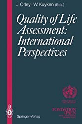 Quality of Life Assessment: International Perspectives: Proceedings of the Joint-Meeting Organized by the World Health Organization and the Fondation IPSEN in Paris, July 2 – 3, 1993