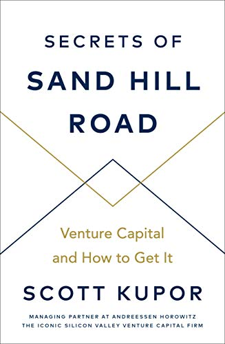 Secrets of Sand Hill Road: Venture Capital―and How to Get It