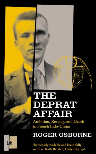 The Deprat Affair: Ambition, Revenge and Deceit in French Indo-China (Pimlico)