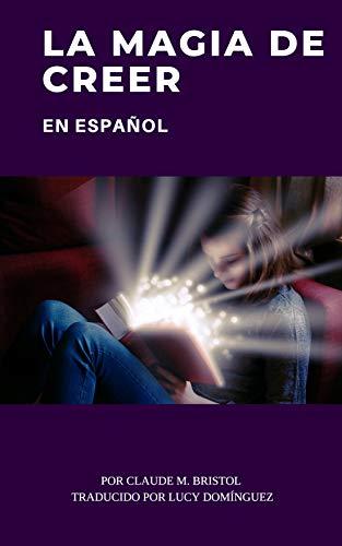 La Magia de Creer en Español eBook: Claude Bristol, Lucy Domínguez ...