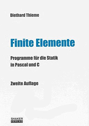 Finite Elemente: Programme für die Statik in Pascal und C (2. Auflage)