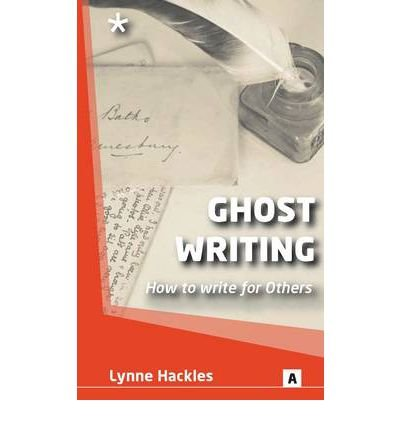 Ghost Writing How to Ghost Write for Others by Hackles, Lynne ( Author ) ON Feb-01-2011, Paperback