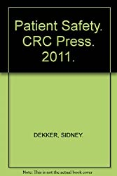 Patient Safety. CRC Press. 2011.