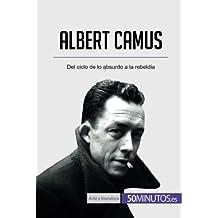 Albert Camus: Del ciclo de lo absurdo a la rebeldía