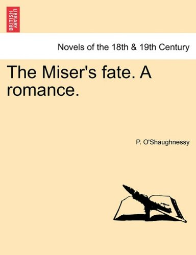 The Miser's fate. A romance.