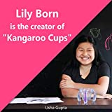 Lily Born is the creator of Kangaroo Cups (English Edition)