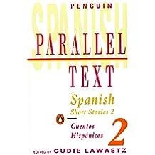 Spanish Short Stories: v. 2 (Parallel Text)