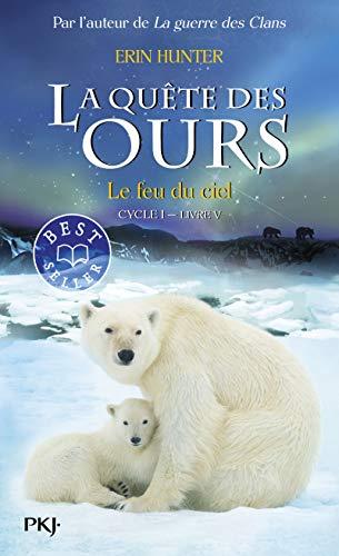 5. La quête des ours : Le feu du ciel (5)
