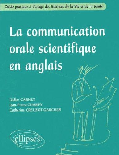 La communication orale scientifique en anglais : Guide pratique à l'usage des Sciences de la Vie et de la Santé