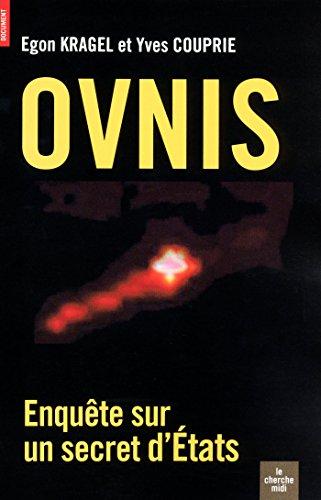 OVNIS, Enquête sur un secret d'état (DOCUMENTS) par Egon Kragel