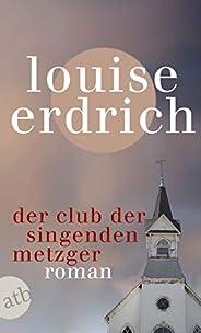 Der Club der singenden Metzger: Roman