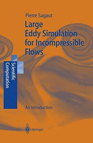 Large Eddy Simulation for Incompressible Flows. An Introduction par Pierre Sagaut