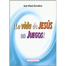 ¡La vida de Jesús en juegos!: Recursos y actividades para presentar a Jesús (Recursos de pastoral)
