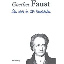 Goethes Faust - Sein Werk in 229 Handschriften