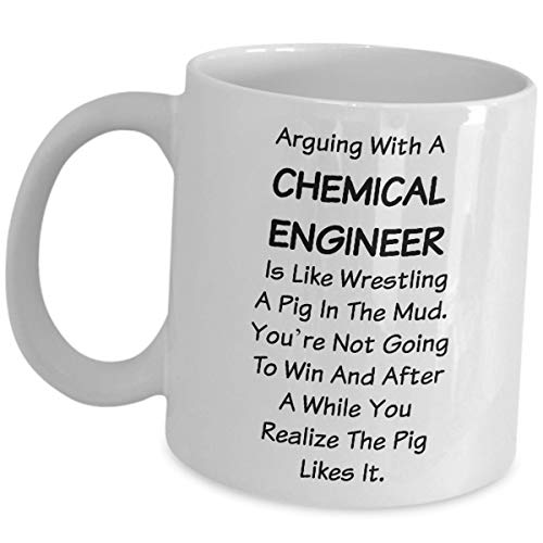 Funny Engineering Coffee Mug Gifts - Arguing With A Chemical Engineer Is Like Wresting A Pig - For Chemical Engineer Student Graduate Retired Graduation Sarcastic Gag National Engineers Day Week Cup