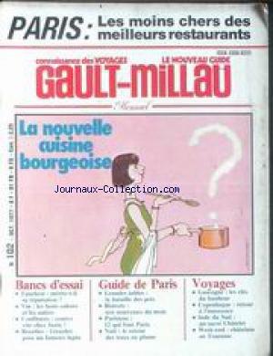 NOUVEAU GUIDE GAULT MILLAU (LE) [No 102] du 01/10/1977 - PARIS - LES MOINS CHERS DES MEILEURS RESTAURANTS - LA NOUVELLE CUISINE BOURGEOISE - FAUCHOON - LES VINS - CONFITURES - RECETTE GIRARDET - GUIDE PARIS - GASCOGNE - COPENHAGUE - INDE DU SUD - CHATELAIN EN TOURAINE.