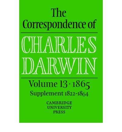 [( The Correspondence of Charles Darwin: Volume 13, 1865: 1865 v.13 )] [by: Charles Darwin] [Feb-2003]