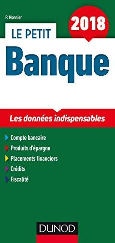 Le Petit Banque 2018 - 6e d. - Les donnes cls en 21 fiches