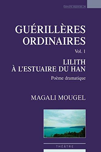 Guérillères ordinaires, vol.1 : Lilith à l'estuaire du Han