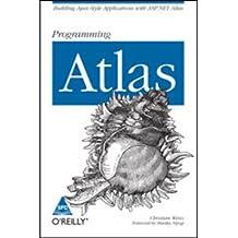 PROGRAMMING ATLAS: BUILDING AJAX-STYLE APPLICATION WITH ASP.NET ATLAS [Paperback]