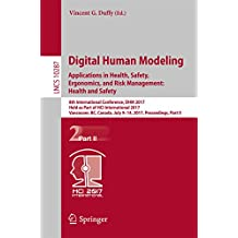 Digital Human Modeling. Applications in Health, Safety, Ergonomics, and Risk Management: Health and Safety: 8th International Conference, DHM 2017, Held ... July 9-14, 2017, Proceedings, Part II
