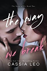 The Way We Break (The Story of Us) (Volume 2) by Cassia Leo (2015-05-25)