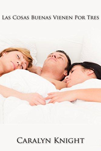 Las Cosas Buenas Vienen Por Tres: Una Fantasía Erótica