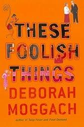 These Foolish Things by Deborah Moggach (2004-02-05)