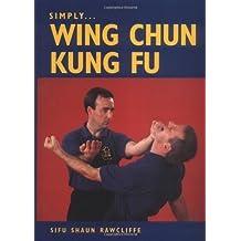 Simply Wing Chun Kung Fu by Sifu Shaun Rawcliffe (2003-10-01)