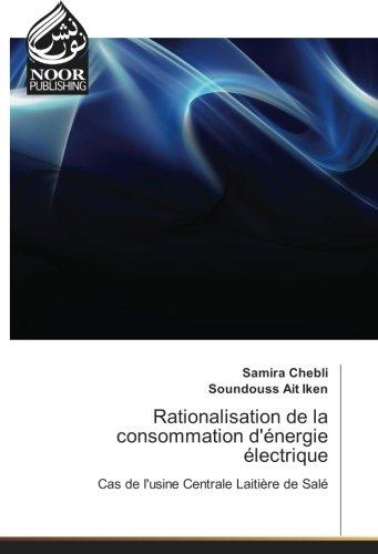 Rationalisation de la consommation d'energie electrique: Cas de l'usine Centrale Laitière de Sale par Samira Chebli