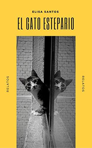 EL GATO ESTEPARIO: Relatos eBook: Elisa Santos: Amazon.es: Tienda ...