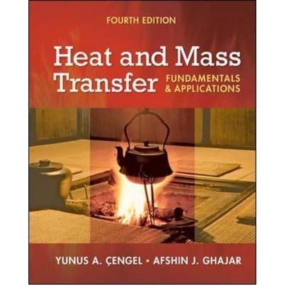 [( Heat and Mass Transfer: Fundamentals and Applications + Ees DVD for Heat and Mass Transfer [With Ees DVD for Heat and Mass Transfer] By Cengel, Yunus A ( Author ) Hardcover Feb - 2010)] Hardcover