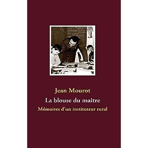 La blouse du maître : Mémoires d'un instituteur rural