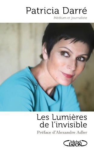 Les lumières de l'invisible (French Edition)