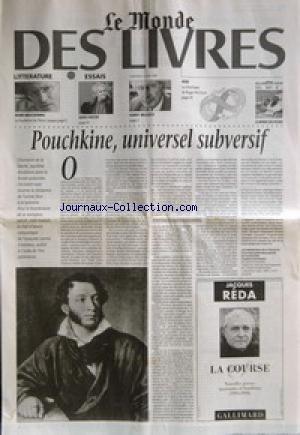 MONDE DES LIVRES (LE) du 04/06/1999 - LITTERATURE - HENRI MESCHONNIC - LE FEUILLETON DE PIERRE LEPAPE - ESSAIS - DENIS ROCHE - HARRY MULISCH - INDE - LA CHRONIQUE DE ROGER-POL DROIT - POUCHKINE, UNIVERSEL SUBVERSIF.