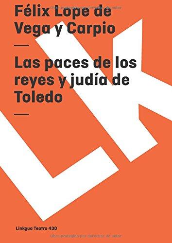 Las paces de los reyes y judía de Toledo (Teatro) (Spanish Edition)