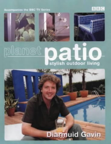 Planet Patio: Stylish Outdoor Living by Diarmuid Gavin (2001-05-01)